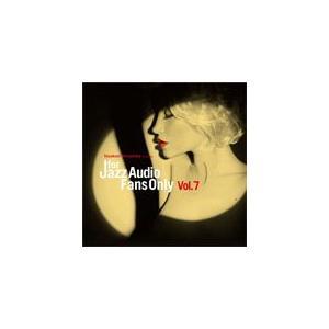 FOR JAZZ AUDIO FANS ONLY VOL.7/オムニバス[CD][紙ジャケット]【返品種別A】