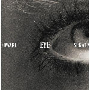 [枚数限定][限定盤][先着特典付]Eye【初回限定盤/CD+DVD】/SEKAI NO OWARI[CD+DVD]【返品種別A】|joshin-cddvd