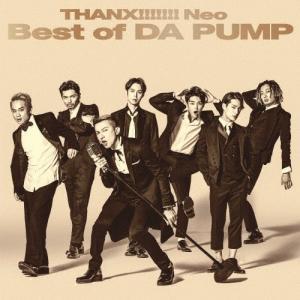 THANX!!!!!!!Neo Best of DA PUMP 【CD Only盤】/DA PUMP...