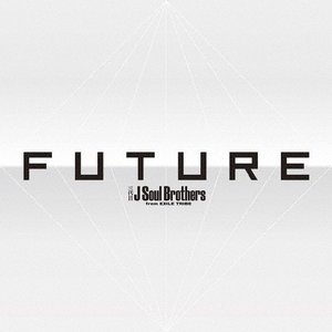 FUTURE(DVD4枚付)/三代目 J Soul Brothers from EXILE TRIBE[CD+DVD]【返品種別A】