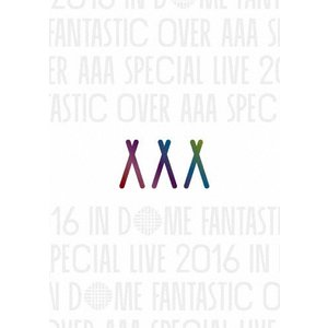 AAA Special Live 2016 in Dome -FANTASTIC OVER-(通常盤)【DVD】/AAA[DVD]【返品種別A】|joshin-cddvd