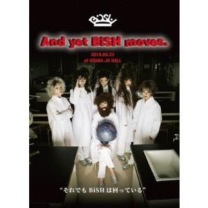 And yet BiSH moves.【通常盤/DVD】/BiSH[DVD]【返品種別A】