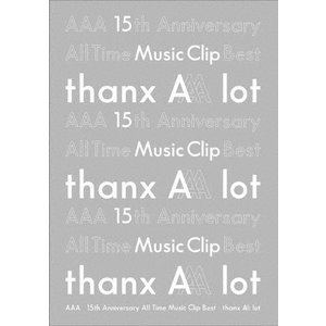 [先着特典付/初回仕様]AAA 15th Anniversary All Time Music Clip Best -thanx AAA lot-【Blu-ray】/AAA[Blu-ray]【返品種別A】