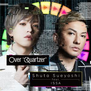 "Over""Quartzer""(DVD付)/Shuta Sueyoshi feat.ISSA[CD+D..."