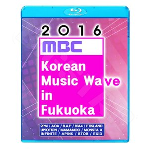 Blu-ray/2016 MBC Korean Music Wave In Fukuoka/2PM ...