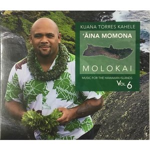 Kuana Torres Kahele  `Aina Momona - Molokai  CD449