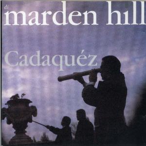 MARDEN HILL - Cadaquez