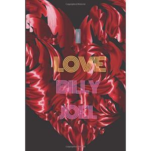 I Love  Billy Joel   : Composition Journal I Love Celebrity Gift for Fans: celebrities Lover Notebook Gift for Men, Women, Boys & Girls Keep Track kizashi