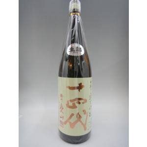 (2016年詰め) 十四代 純米吟醸 中取り 播州愛山 1800ml(高木酒造) (山形県 日本酒)