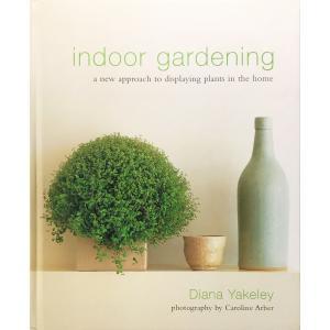中古美品 / Indoor Gardening: A New Approach to Displaying Plants in the Home / Yakeley, Diana / Arber, Caroline komadori-jp