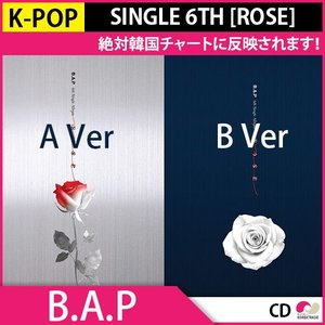 2次予約 B.A.P SINGLE 6TH [ROSE]★A,B Ver選択!★シングルアルバム6集 韓国音盤 KPOP 3.8発売 4月初発送|koreatrade