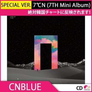 2次予約 CNBLUE - 7℃N (7TH MINI ALBUM) SPECIAL VER. KPOP CD 発売3月28日 4月初発送|koreatrade