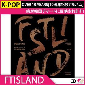 送料無料 2次予約FTISLAND OVER 10 YEARS[10周年記念アルバム] 発売6月7 6月末発送|koreatrade
