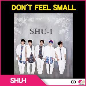 【韓国音楽】SHU-I 1集ミニアルバム「 DON'T FEEL SMALL」|koreatrade