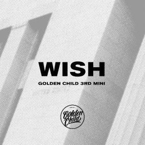 GOLDEN CHILD 3rd Mini Album [WISH](A Ver.)|kpopbokujostore