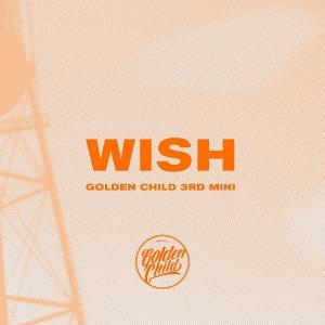 GOLDEN CHILD 3rd Mini Album [WISH](B Ver.)|kpopbokujostore