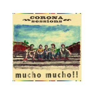 【CD】CORONA sessions「mucho!! mucho!!」|ktr-rec-plus