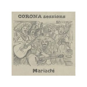 【CD】CORONA sessions「Mariachi」|ktr-rec-plus