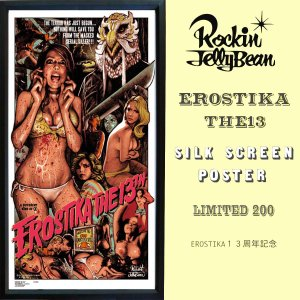 「EROSTIKA THE 13TH」ロッキンジェリービーン 限定シルクスクリーンポスター|kucyubooks