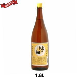 みりん 国産 醗酵調味料 味の一 味の母 1.8L 送料無料|kunistyle