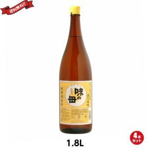 みりん 国産 醗酵調味料 味の一 味の母 1.8L 4本セット 送料無料|kunistyle