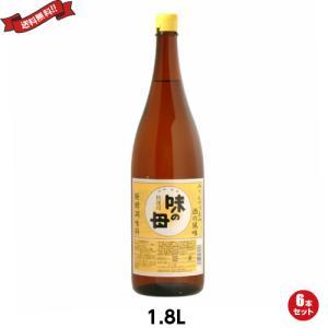 みりん 国産 醗酵調味料 味の一 味の母 1.8L 6本セット 送料無料|kunistyle