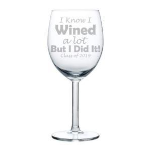 Wine Glass Goblet Graduation I Know I Wined A Lot ...