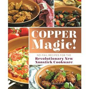 Copper Magic!: No-Fail Recipes for the Revolutionary New Nonstick Cookware【並行輸入品】|lakibox28