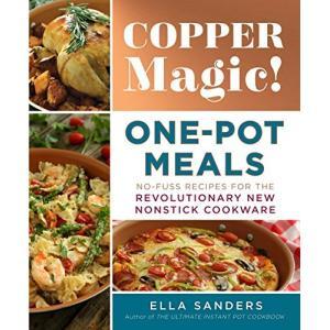 Copper Magic! One-Pot Meals: No-Fuss Recipes for the Revolutionary New Nonstick Cookware【並行輸入品】|lakibox28