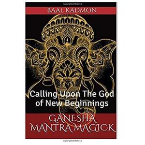 Ganesha Mantra Magick: Calling Upon The God of New Beginnings好評販売中|lakibox28
