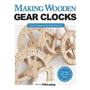 Making Wooden Gear Clocks: 6 Cool Contraptions That Really Keep Time (Fox Chapel Publishing) Step-by-Step Projects for Handmade Clocks, from lakibox28