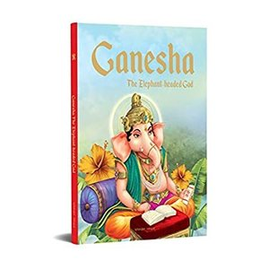 Ganesha: The Elephant Headed God- Illustrated Stories From Indian History A好評販売中|lakibox28