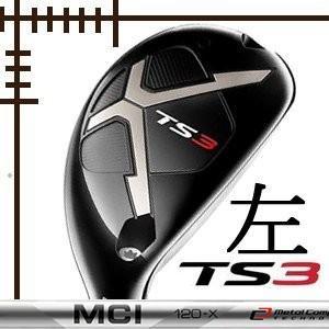 レフティ タイトリスト TS3 ユーティリティ フジクラ MCI100 カーボンシリーズ カスタムモデル 日本仕様 19年モデル|lockon
