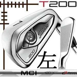 レフティ タイトリスト T200 アイアン 5本(6番〜P)セット フジクラ MCI100 カーボンシリーズ カスタムモデル 日本仕様 19年モデル|lockon