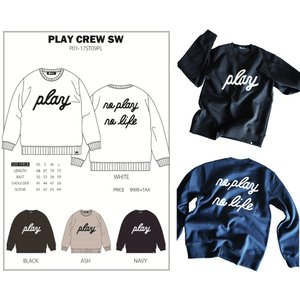 P01 17 - PLAY CREW SWEAT プレイ 長袖 スウェット NO PLAY NO LIFE WORK DAYS BECAME PLAY DAYS|loveandhate