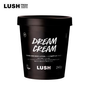 ボディクリーム ラッシュ公式 LUSH ドリームクリーム SP 240g|ラッシュ公式 PayPayモール店