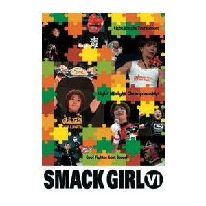 SMACK GIRL 6 [DVD]|lutadorfight