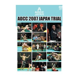 ADCC 2007 JAPAN TRIAL  2007年4月15日 北沢タウンホール [DVD]|lutadorfight