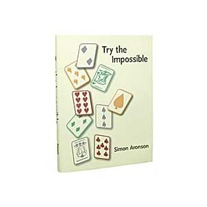 手品 マジック 書籍 Try The Impossible Book by Simon Aronson|magicu