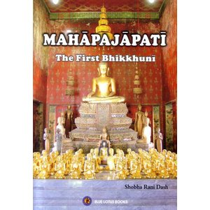 仏教関係書籍 MAHAPAJAPATI -The First Bhikkuni- Shobha Rani Dash 著 (英語)|mahanadi