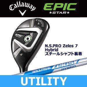 0b9c35a3ac8ad CALLAWAY キャロウェイ EPIC STAR エピックスター UTILITY ユーティリティ N.S.PRO Zelos 7 Hybrid  スチール装着 日本 ...
