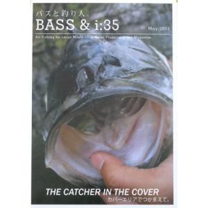 バスと釣り人 Bass&i:035 vol.35|matsumoto