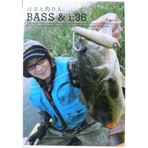 バスと釣り人 Bass&i:36 vol.36|matsumoto