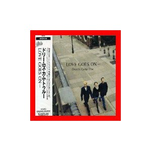 LOVE GOES ON・・・ [CD] Dreams Come True