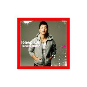 Keep On [CD] 田中ロウマ