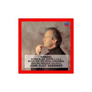 ヘンデル:水上の音楽/王宮の花火の音楽 [CD] ガーディナー(ジョン・エリオット); ヘンデル; イギリス・バロック管弦楽団