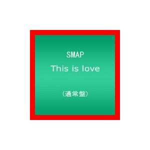 This is love(通常盤) [Single] [Maxi] [CD] SMAP