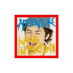 ADVENTURE(初回限定盤)(DVD付) [CD] ナオト・インティライミ、 常田真太郎、 SHIKATA、 O-live、 大久保薫、 …