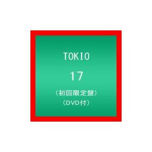 17(初回限定盤)(DVD付) [CD+DVD] [CD] TOKIO