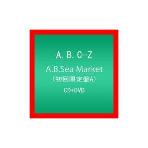 A.B.Sea Market(初回限定盤A) [CD] A.B.C-Z